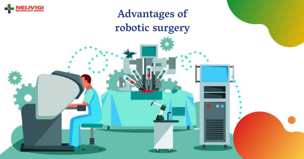 Advantages of Robotic Surgery - Robotic Surgery in Bellandur - Nelivigi Multispeciality Hospital