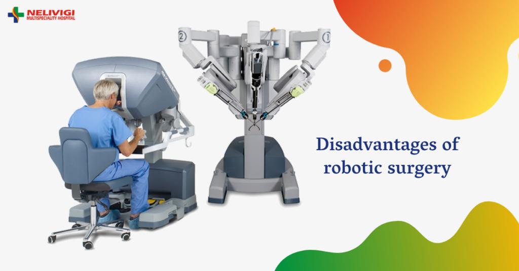 Disadvantages of Robotic Surgery - Robotic Surgery in Bellandur - Nelivigi Multispeciality Hospital