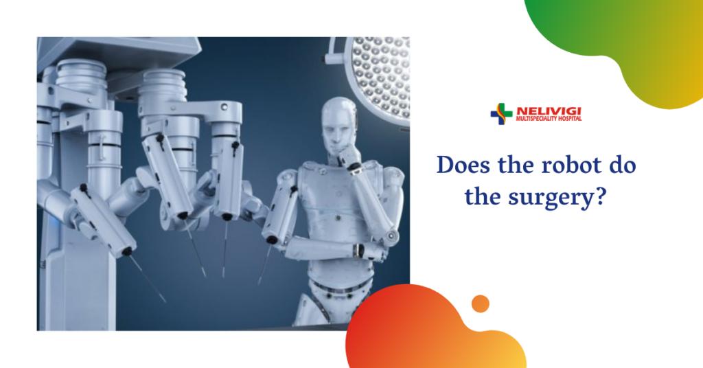 Does Robot do the Surgery - Robotic Surgery in Bellandur, Bangalore
