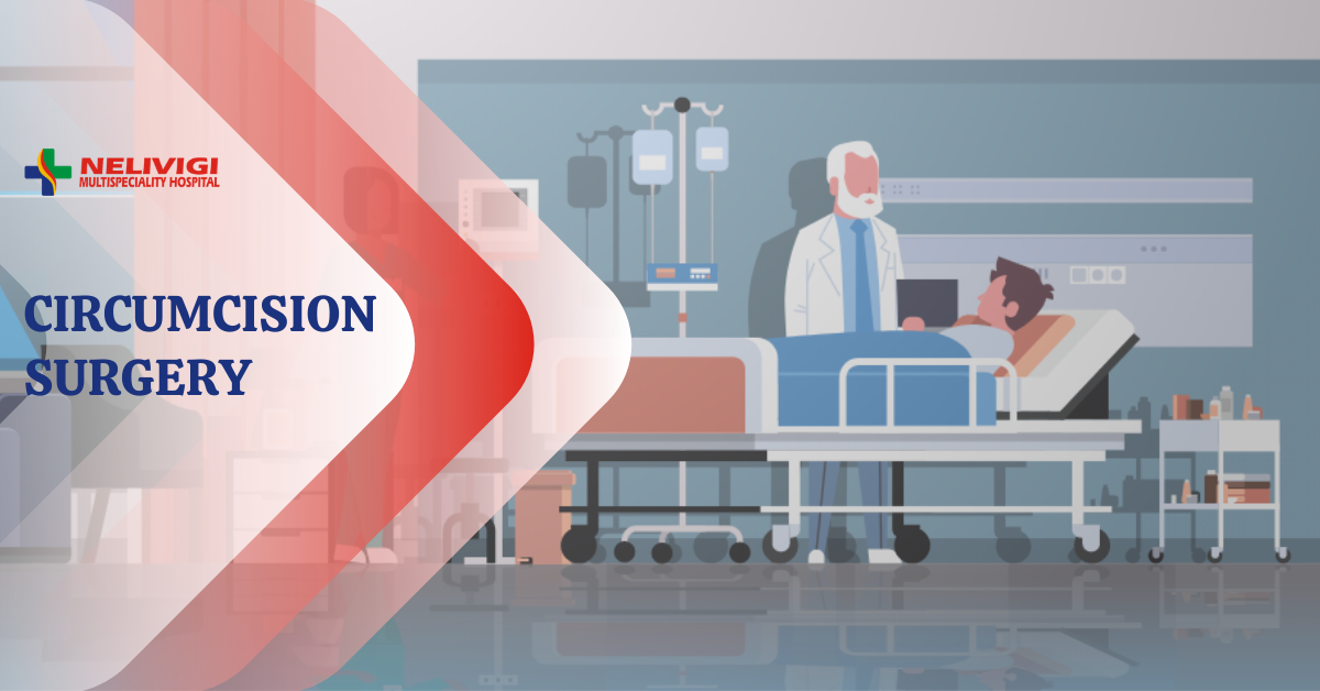 Circumcision in Bangalore - Nelivigi Multispeciality Hospital