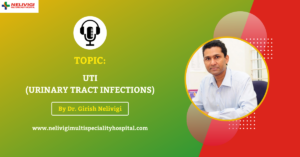 Podcast - Urinary Tract Infections in Bellandur - Nelivigi Urology