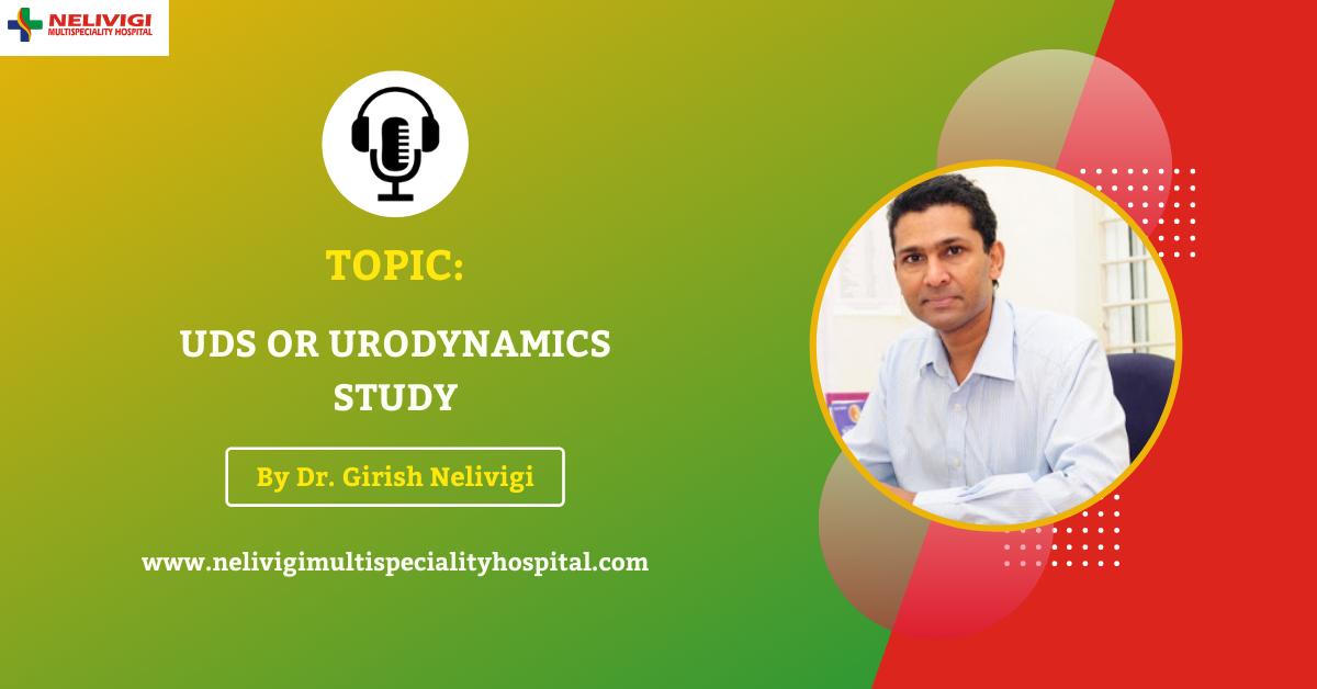 UDS or Urodynamics Study Podcast Featured Image | Nelivigi Urology